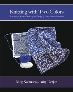 Knitting with Two Colours by Meg Swansen & Amy Detjen