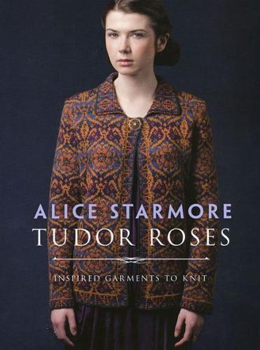 Alice Starmore - Tudor Roses