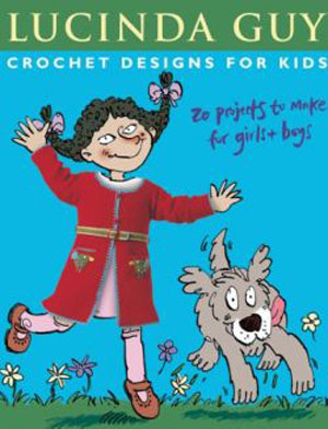 Crochet Designs for Kids by Lucinda Guy