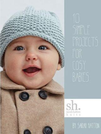 Sarah Hatton Knits - 10 Simple Projects for Cosy Babies