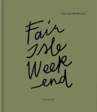Fair Isle Weekend by Mary Mucklestone