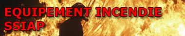 Plus de détail sur les équipements incendie - SSIAP