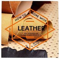 """Livre """"HOW TO WORK WITH LEATHER"""" - Comment travailler le cuir"""
