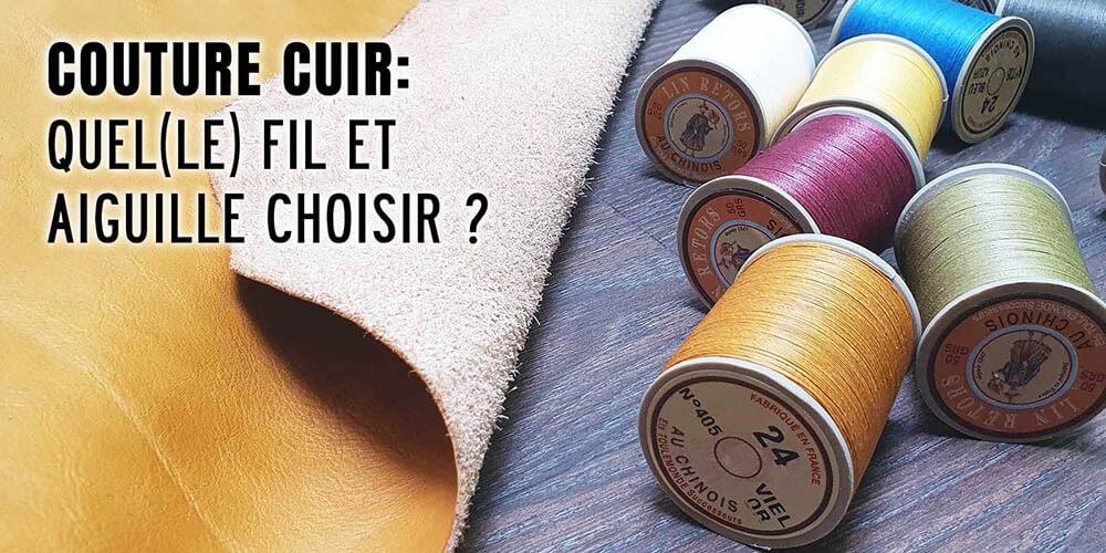 Couture cuir : quel(le) fil et aiguille choisir ?