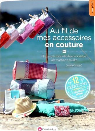 Au fil de mes accessoires en couture - Aurélie Chirouze