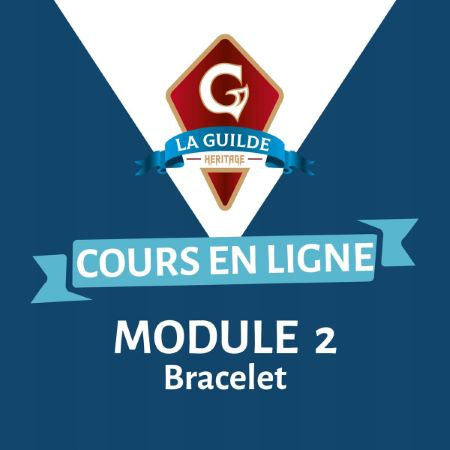 Kit outil module 2 : Bracelet - La Guilde Héritage